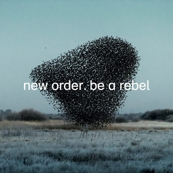 New Order Be A Rebel single artwork