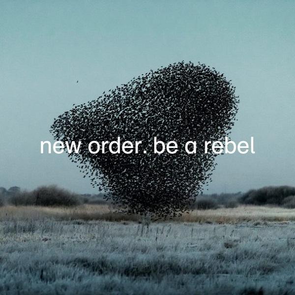 New Order Be A Rebel single artwork